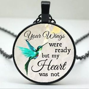 Jewelry - Your Wings Were Ready My Heart Was Not Necklace